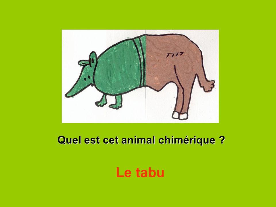 Quel est cet animal chimérique ? Le tabu