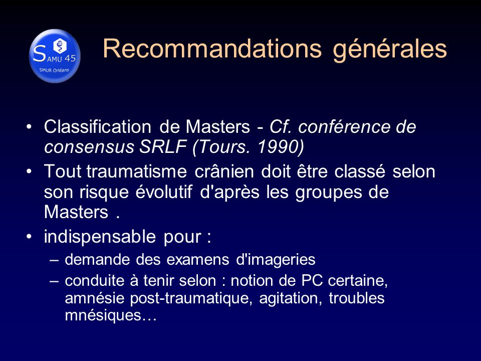 Classification de Masters TDM cérébrale rapide particulièrement utile pour décision d un transfert et/ou d un geste neurochirurgical et d une sortie rapide du malade.