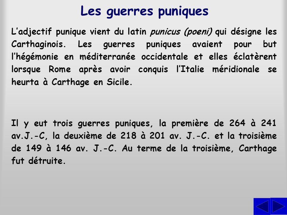 Les guerres puniques Ladjectif punique vient du latin punicus (poeni) qui désigne les Carthaginois.