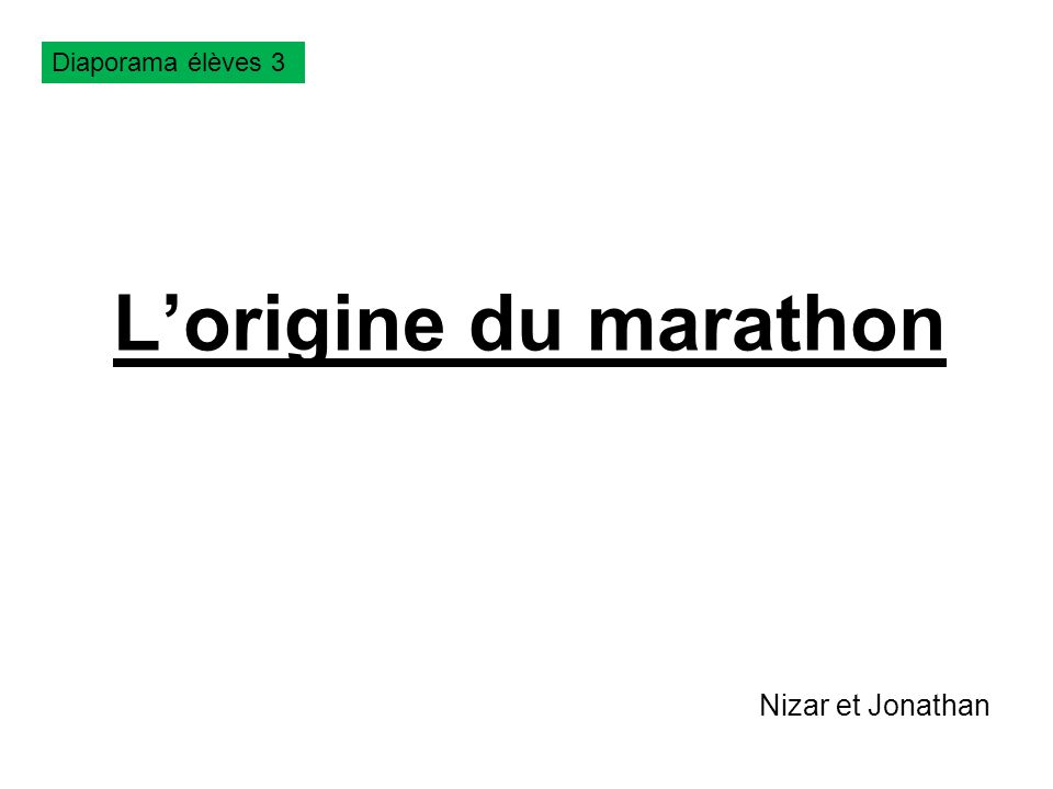 Lorigine du marathon Nizar et Jonathan Diaporama élèves 3