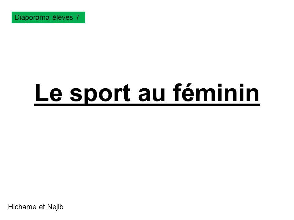 Le sport au féminin Hichame et Nejib Diaporama élèves 7
