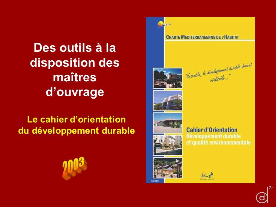 Des outils à la disposition des maîtres douvrage Le cahier dorientation du développement durable ®