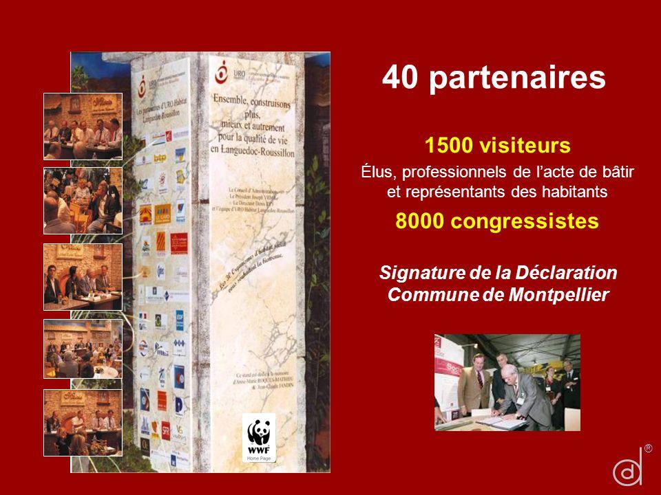 40 partenaires 1500 visiteurs Élus, professionnels de lacte de bâtir et représentants des habitants 8000 congressistes Signature de la Déclaration Com