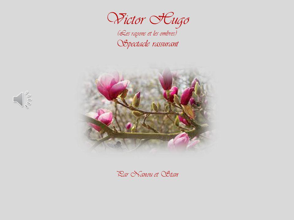 Victor Hugo (Les rayons et les ombres) Spectacle rassurant Par Nanou et Stan