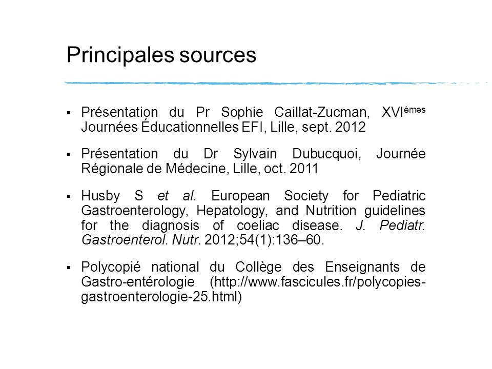 Principales sources Présentation du Pr Sophie Caillat-Zucman, XVI èmes Journées Éducationnelles EFI, Lille, sept. 2012 Présentation du Dr Sylvain Dubu
