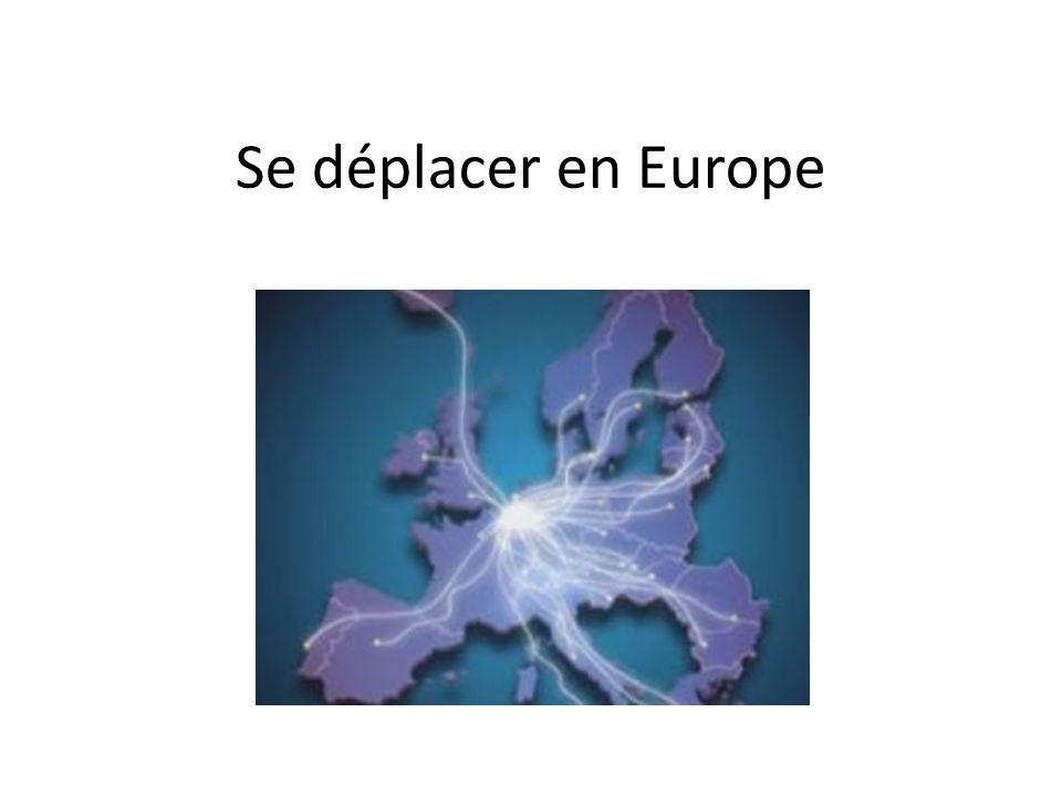 Pourquoi? Pour quelles raisons a-t-on besoin de se déplacer en Europe dun pays à un autre? -