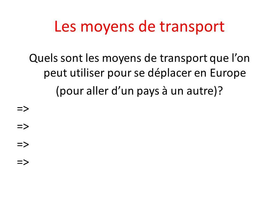 Les voies de transport En Europe, il existe donc différents réseaux de transport: -