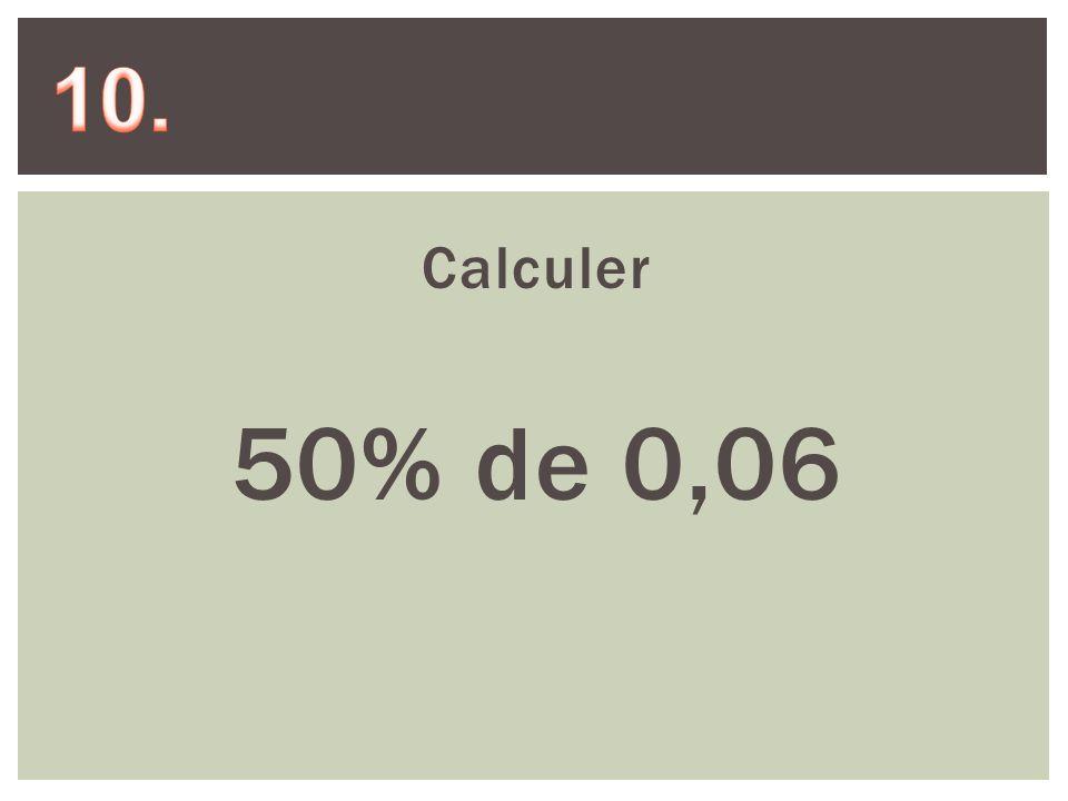 Calculer 50% de 0,06