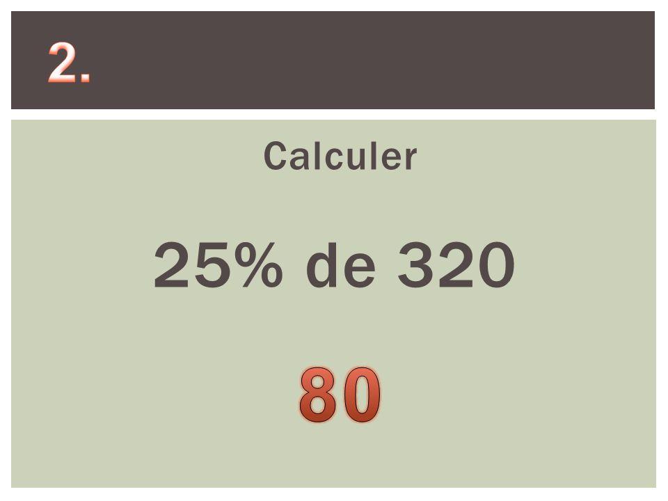Calculer 25% de 320