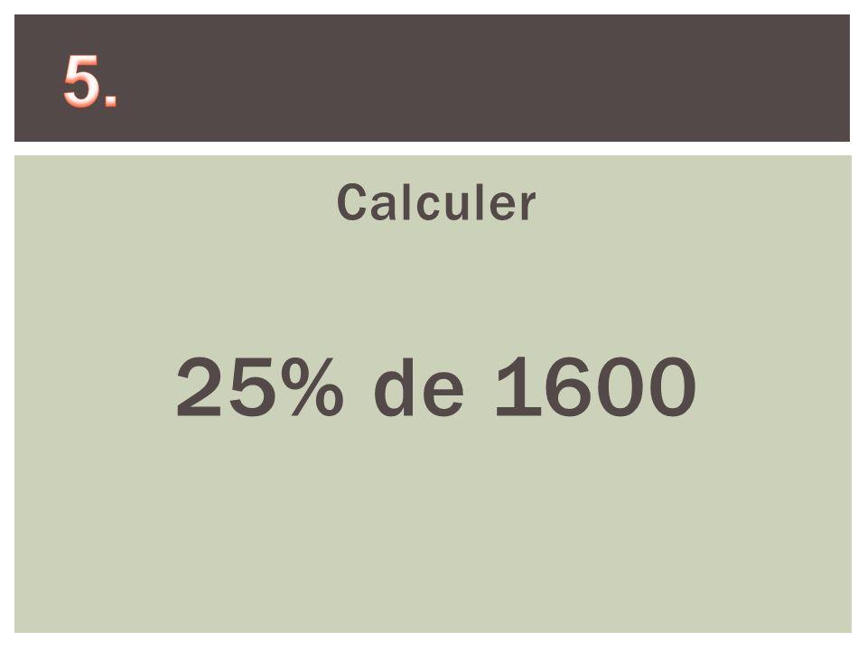 Calculer 25% de 1600