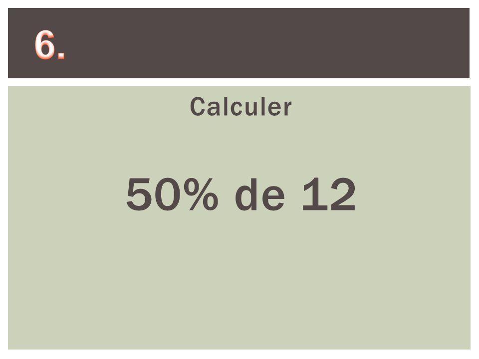 Calculer 50% de 12