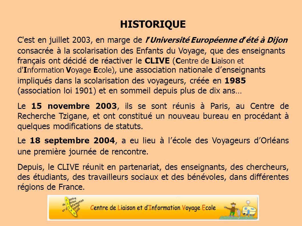 HISTORIQUE C'est en juillet 2003, en marge de lUniversité Européenne dété à Dijon consacrée à la scolarisation des Enfants du Voyage, que des enseigna
