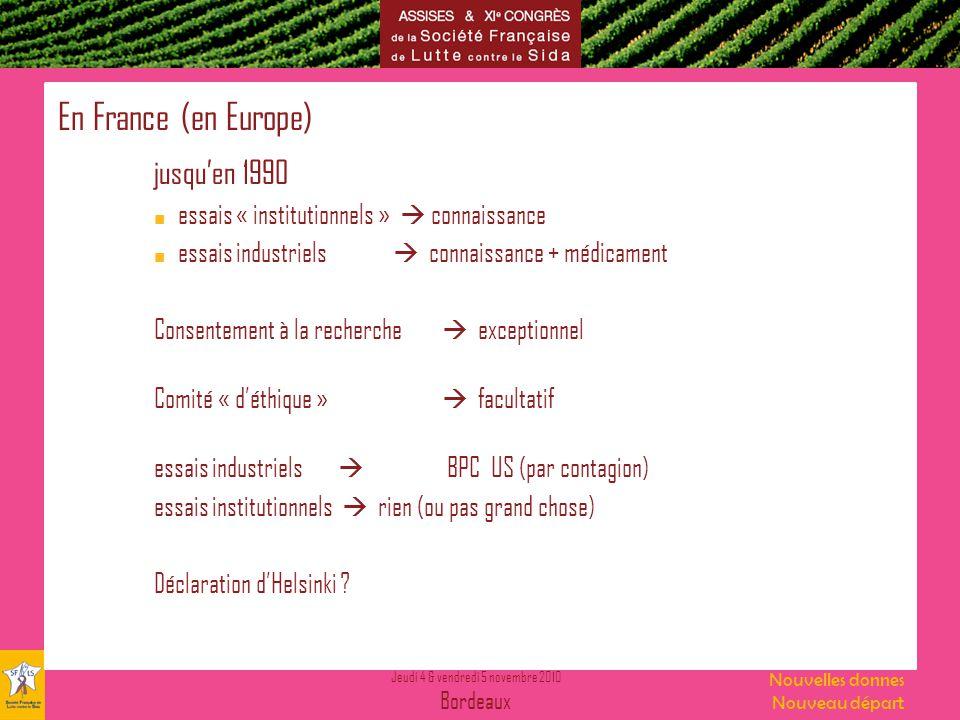 Jeudi 4 & vendredi 5 novembre 2010 Bordeaux Nouvelles donnes Nouveau départ En France (en Europe) jusquen 1990 essais « institutionnels » connaissance