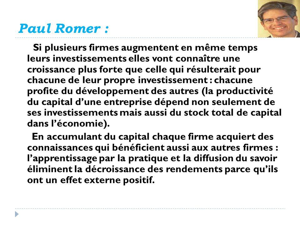 Paul Romer : Si plusieurs firmes augmentent en même temps leurs investissements elles vont connaître une croissance plus forte que celle qui résultera