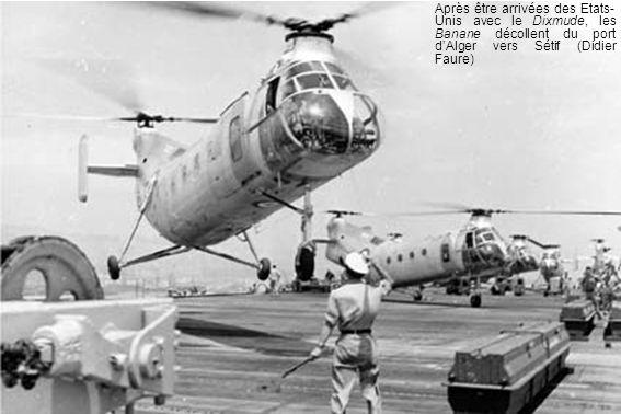 Après être arrivées des Etats- Unis avec le Dixmude, les Banane décollent du port dAlger vers Sétif (Didier Faure)