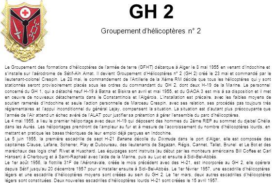 Le Groupement des formations dhélicoptères de larmée de terre (GFHT) débarque à Alger le 8 mai 1955 en venant dIndochine et s'installe sur laérodrome