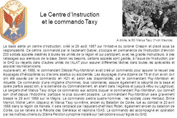 La base abrite un centre d'instruction, créé le 29 août 1957 sur l'initiative du colonel Crespin et placé sous sa responsabilité. Ce centre, commandé