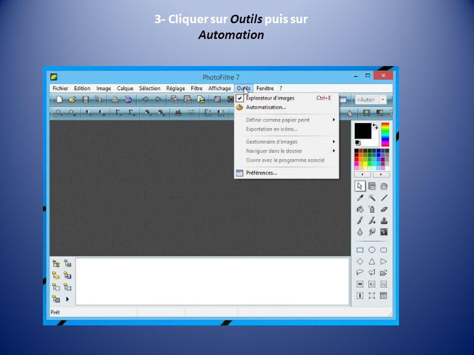 3- Cliquer sur Outils puis sur Automation
