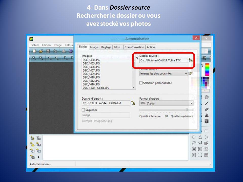 4- Dans Dossier source Rechercher le dossier ou vous avez stocké vos photos