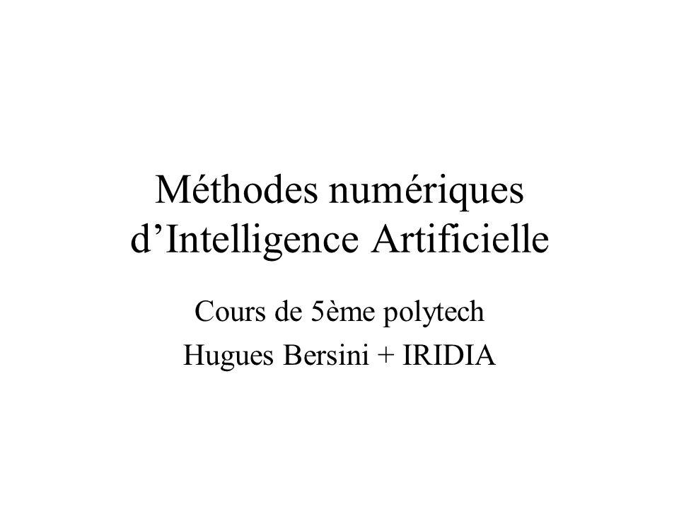 Méthodes numériques dIntelligence Artificielle Cours de 5ème polytech Hugues Bersini + IRIDIA