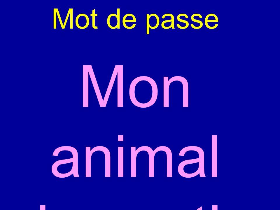 Mot de passe Mon animal domestiq ue