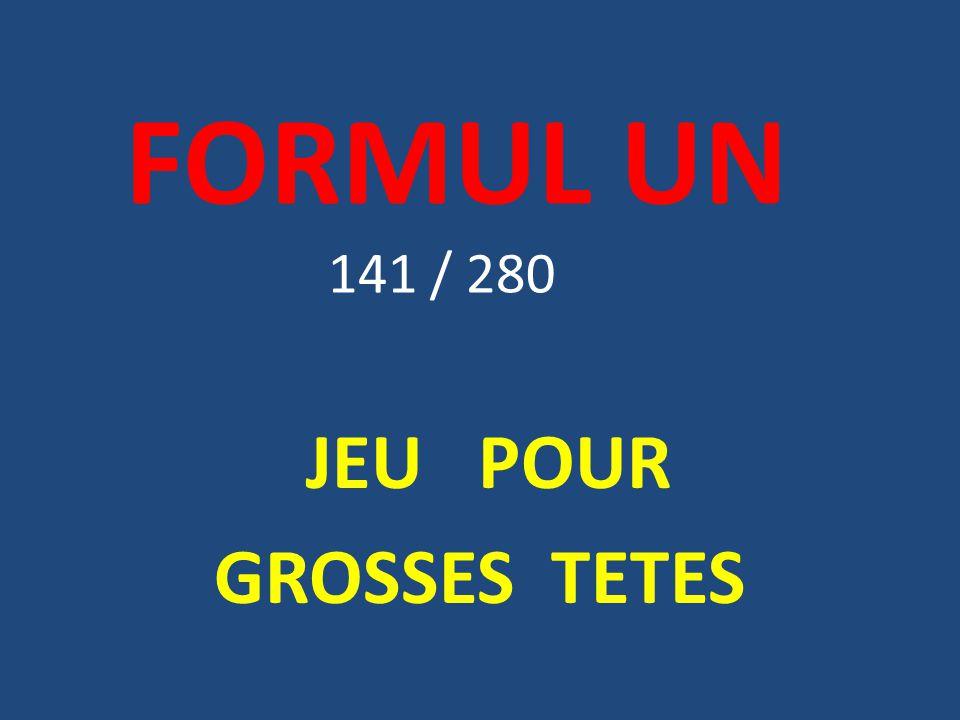 FORMUL UN 141 / 280 JEU POUR GROSSES TETES