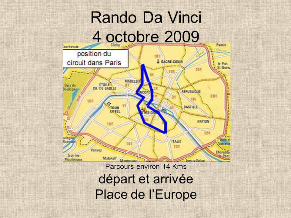 Rando Da Vinci 4 octobre 2009 Parcours environ 14 Kms départ et arrivée Place de lEurope