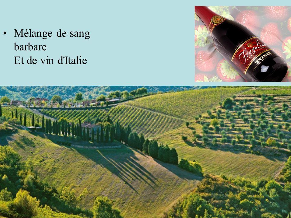 Mélange de sang barbare Et de vin d Italie