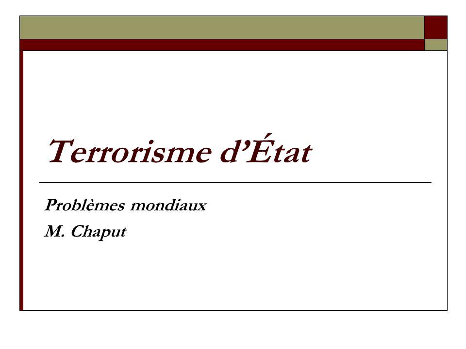 Terrorisme détat: trois méthodes Terreur gouvernementale ou « détat » Limplication de létat dans le terrorisme Le subventionnement du terrorisme par létat