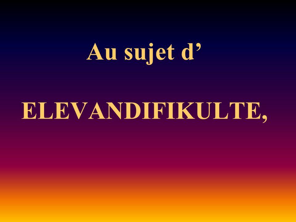 « ELEVANDIFIKULTE » est dabord le partenaire nécessaire et vital de tout acte denseignement.