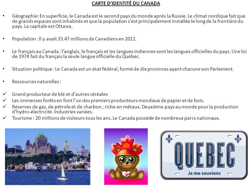 CARTE DIDENTITÉ DU CANADA Géographie: En superficie, le Canada est le second pays du monde après la Russie.