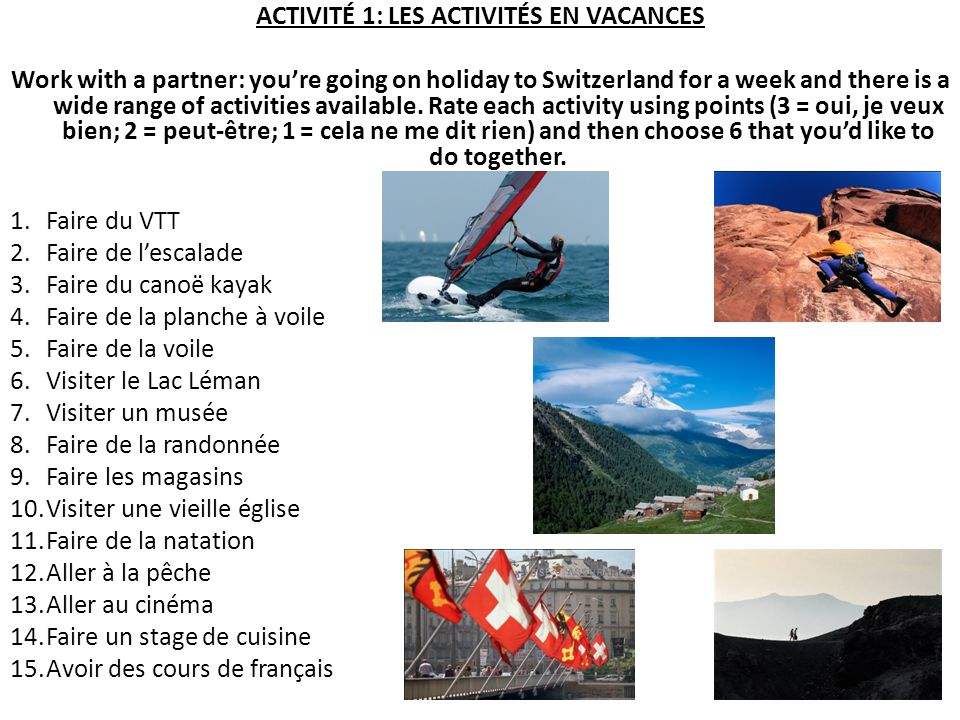 ACTIVITÉ 19: MES VACANCES Work with a partner: match up the questions and answers and translate them into English.