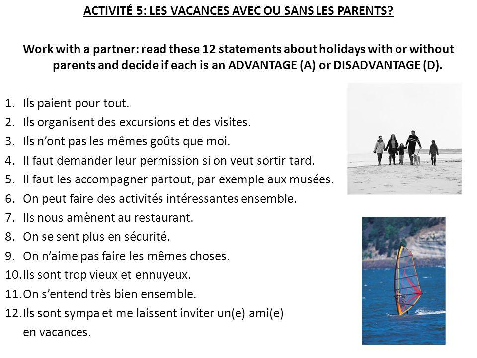 ACTIVITÉ 5: LES VACANCES AVEC OU SANS LES PARENTS.