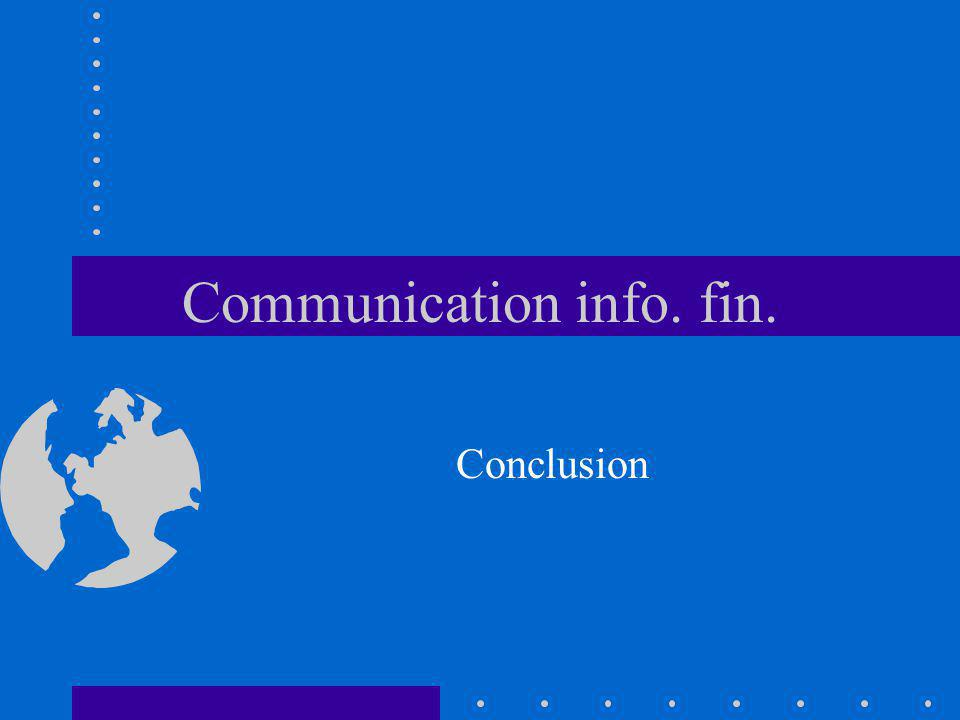 Communication info. fin. Conclusion