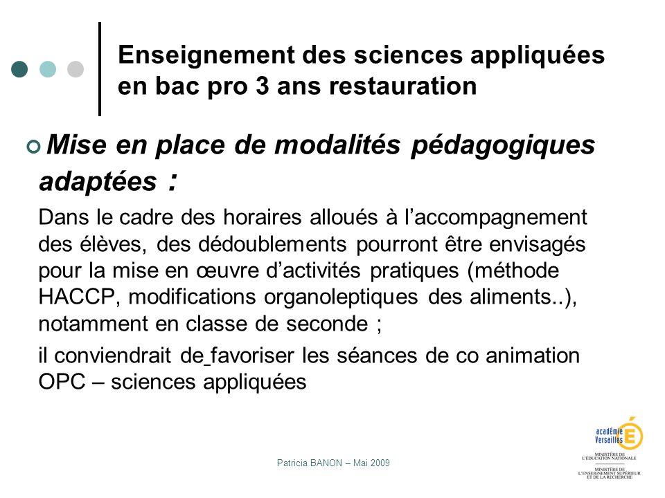 Patricia BANON – Mai 2009 Enseignement des sciences appliquées en bac pro 3 ans restauration Mise en place de modalités pédagogiques adaptées : Dans l