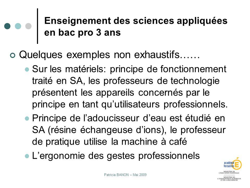 Patricia BANON – Mai 2009 Enseignement des sciences appliquées en bac pro 3 ans Quelques exemples non exhaustifs…… Sur les matériels: principe de fonc
