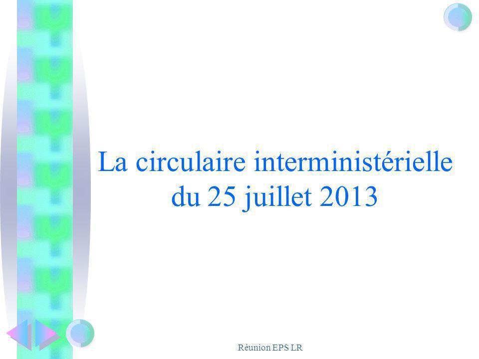 Réunion EPS LR La circulaire interministérielle du 25 juillet 2013