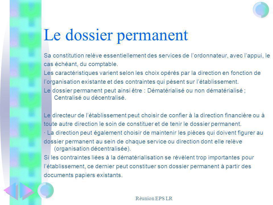 Réunion EPS LR Le dossier permanent Sa constitution relève essentiellement des services de lordonnateur, avec lappui, le cas échéant, du comptable. Le