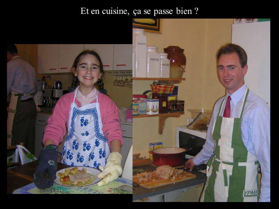 Et en cuisine, ça se passe bien ?