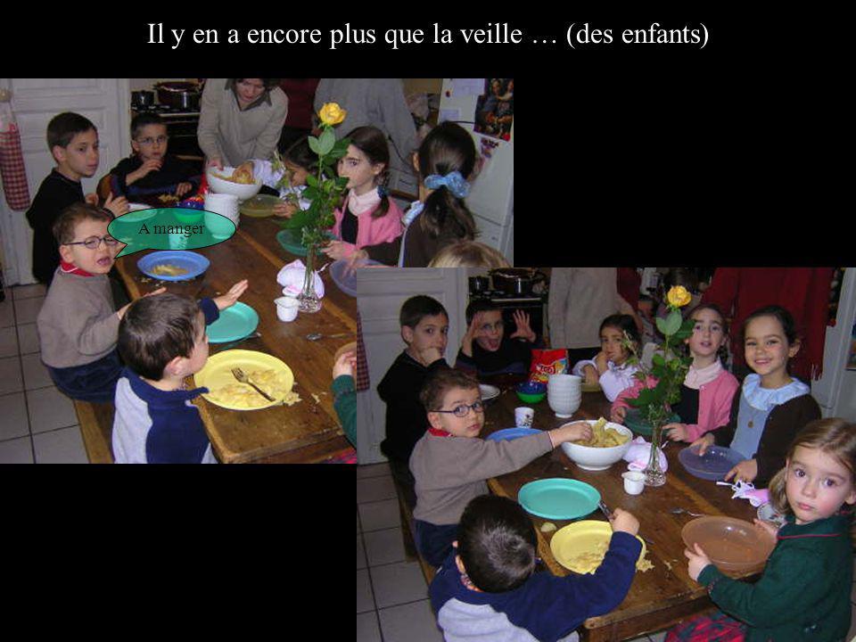 Il y en a encore plus que la veille … (des enfants) A manger