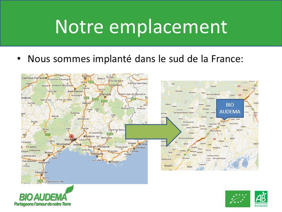 Notre emplacement Nous sommes implanté dans le sud de la France: BIO AUDEMA