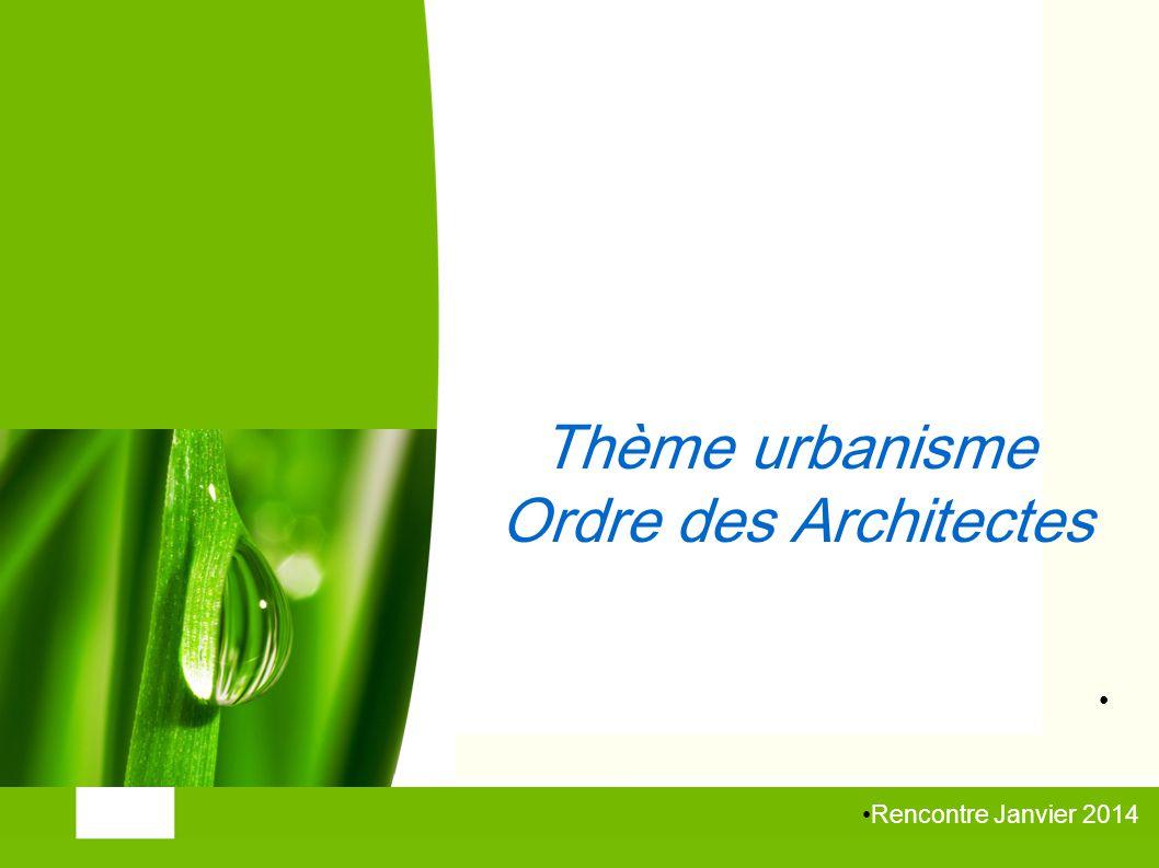 1 Rencontre Janvier 2014 Commissariat Général au Développement durable Thème urbanisme Ordre des Architectes
