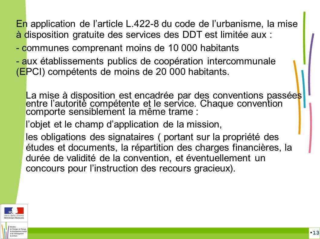 13 En application de larticle L.422-8 du code de lurbanisme, la mise à disposition gratuite des services des DDT est limitée aux : - communes comprena