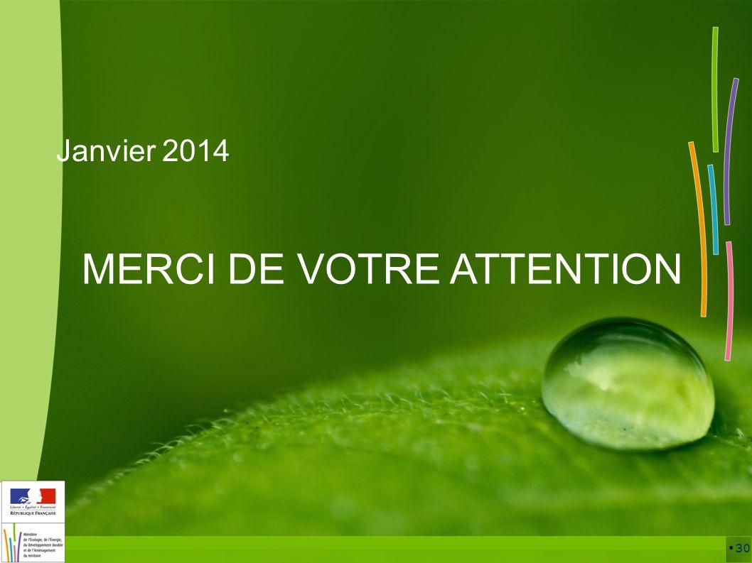 30 MERCI DE VOTRE ATTENTION Janvier 2014