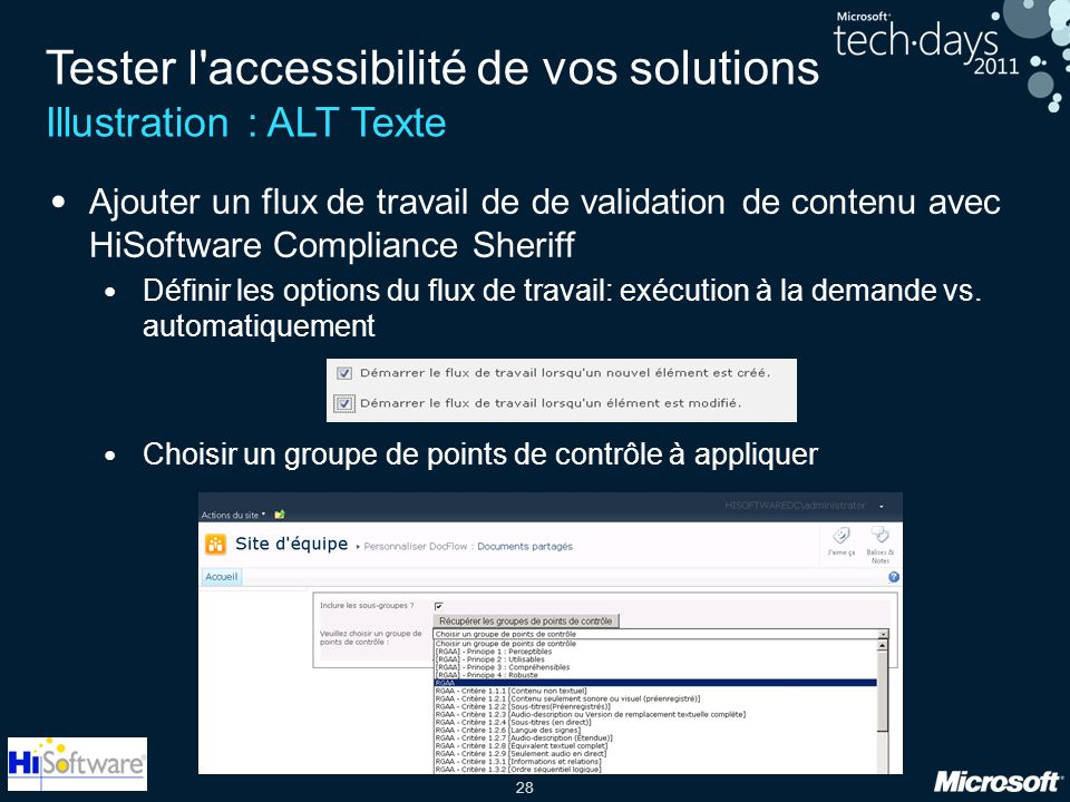 28 Tester l'accessibilité de vos solutions Illustration : ALT Texte Ajouter un flux de travail de de validation de contenu avec HiSoftware Compliance