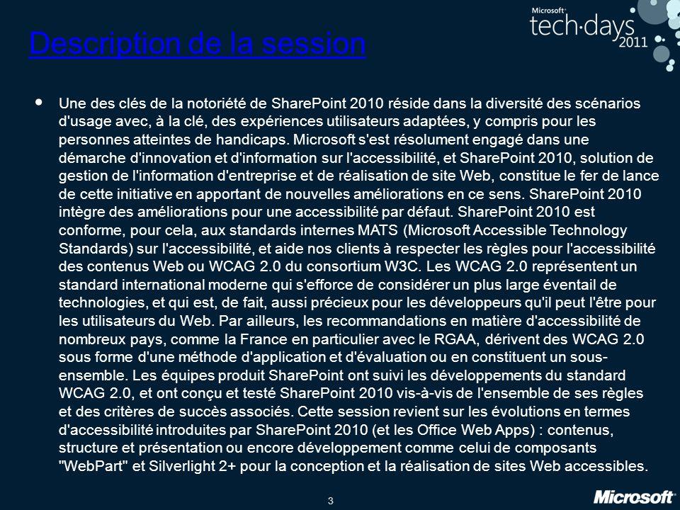 3 Description de la session Une des clés de la notoriété de SharePoint 2010 réside dans la diversité des scénarios d'usage avec, à la clé, des expérie