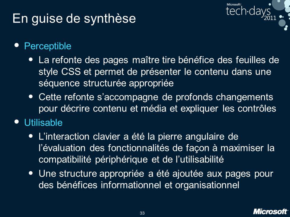 33 En guise de synthèse Perceptible La refonte des pages maître tire bénéfice des feuilles de style CSS et permet de présenter le contenu dans une séq