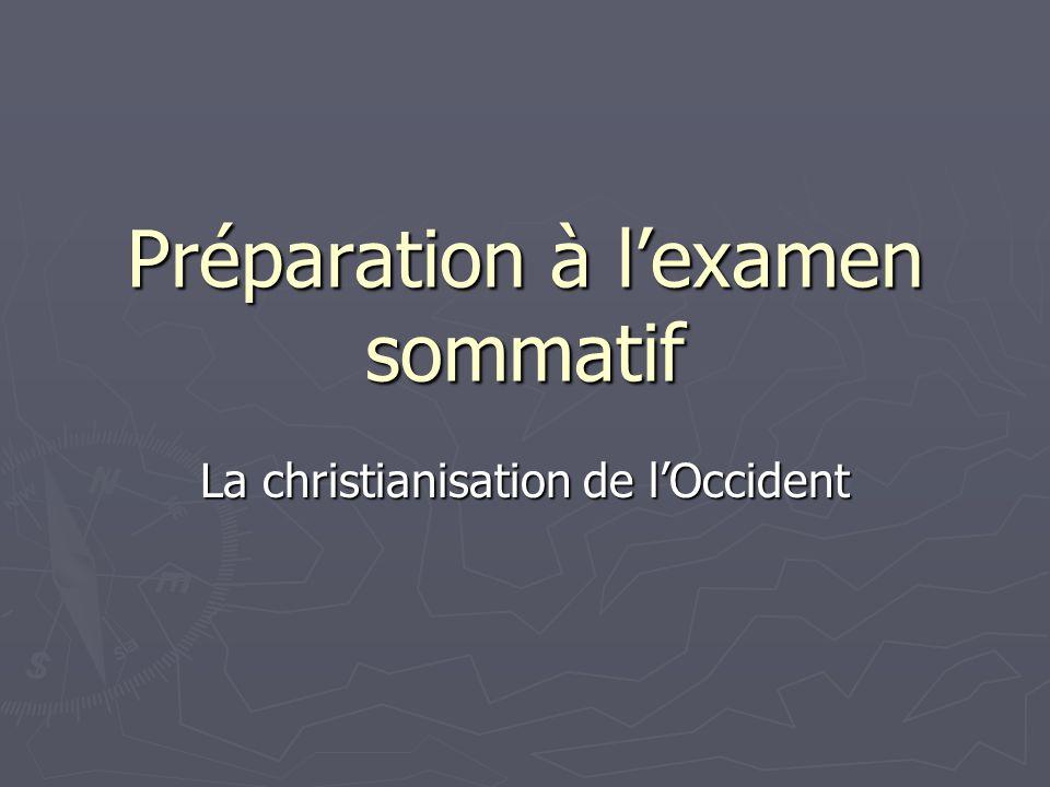 Préparation à lexamen sommatif La christianisation de lOccident