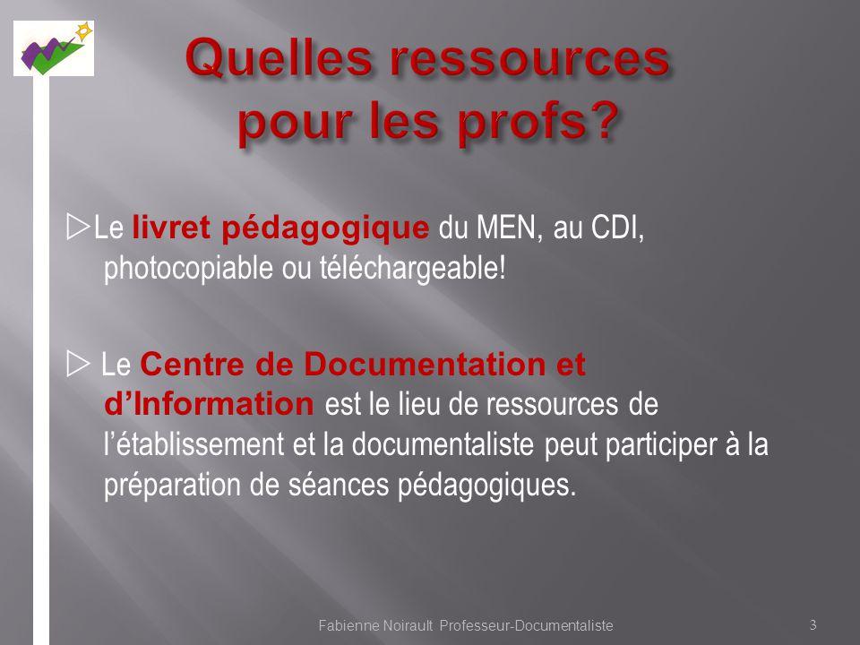 Le livret pédagogique du MEN, au CDI, photocopiable ou téléchargeable! Le Centre de Documentation et dInformation est le lieu de ressources de létabli
