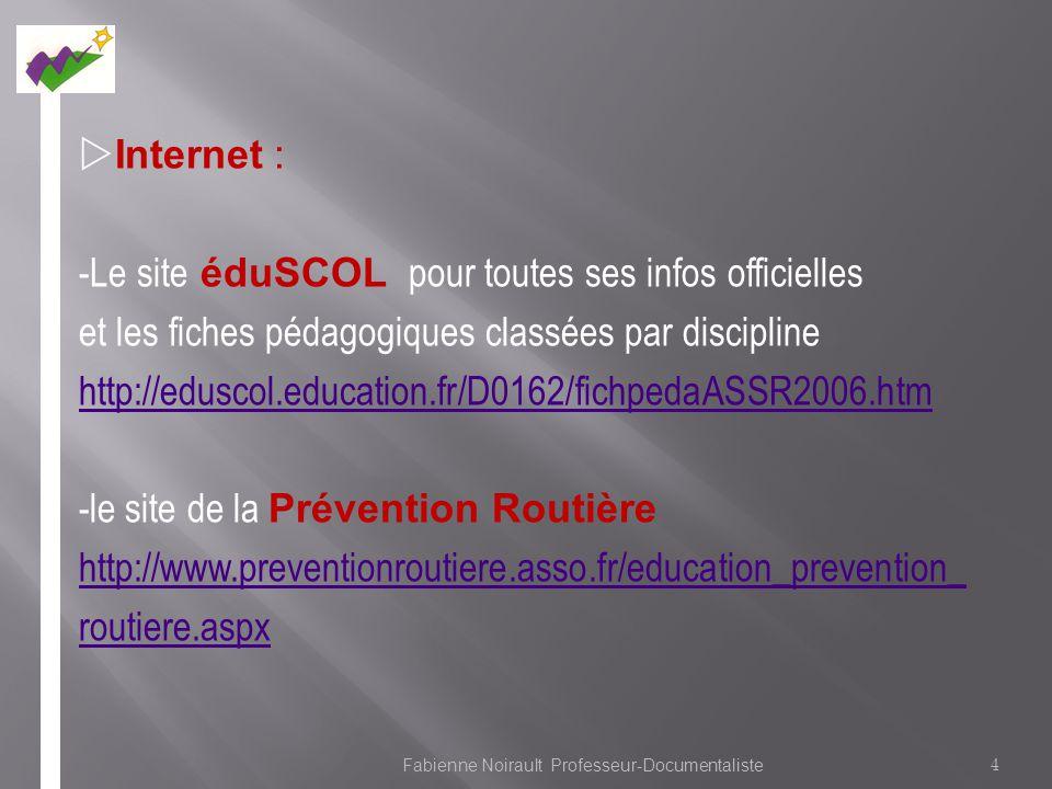 Internet : -Le site éduSCOL pour toutes ses infos officielles et les fiches pédagogiques classées par discipline http://eduscol.education.fr/D0162/fic